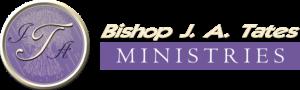 Bishop J.A. Tates Ministries
